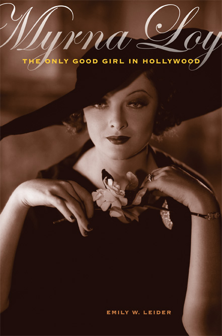 myrna loy the last good girl in hollywood